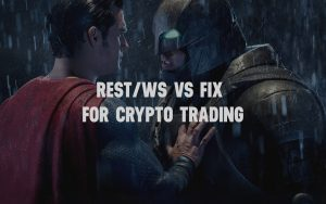 REST/Ws vs FIX for crypto trading